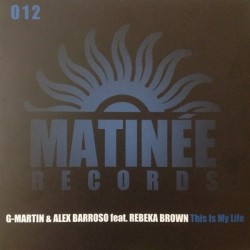 G-Martin & Alex Barroso Feat Rebeka Brown – This Is My Life