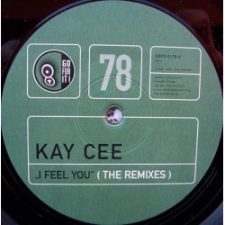 Kay Cee ‎– I Feel You (The Remixes)