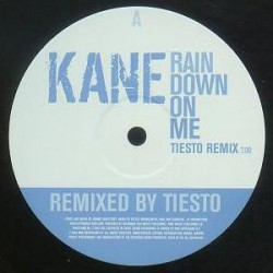 Kane ‎– Rain Down On Me (Tiësto Remixes)