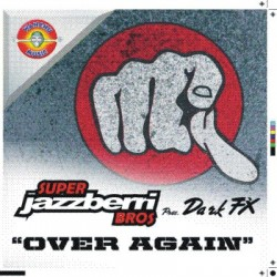 Dark Fx Vs Superjazzberri Bros-Over again(PRODUCIDO POR DJ TOÑIN,INCLUYE APOLOGIZE¡¡)