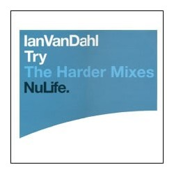 Ian Van Dahl ‎– Try (The Harder Mixes)