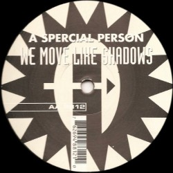 A Spercial Person ‎– We Move Like Shadows