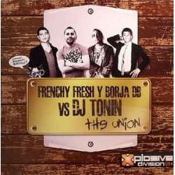 Frenchy Fresh Y Borja DB Vs DJ Tonin – The Union