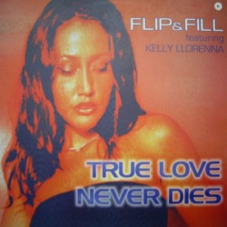 Flip & Fill – True Love Never Dies