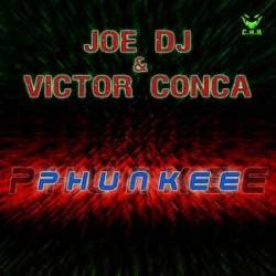 Joe DJ & Victor Conca - Phunkee (TEMAZO CHOCOLATERO¡¡)