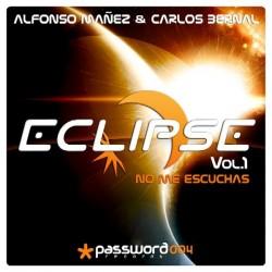 Alfonso Mañez & Carlos Bernal - Eclipse Vol.1 - No Me Escuchas (DISCO ORIGINAL)