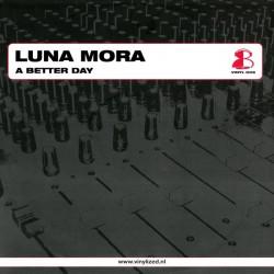 Luna Mora – A Better Day