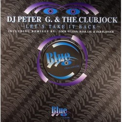 DJ Peter G. & The Clubjock ‎– Let's Take It Back