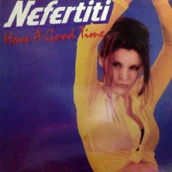 Nefertiti ‎– Have A Good Time