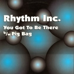 Rhythm Inc. – You Got To Be There