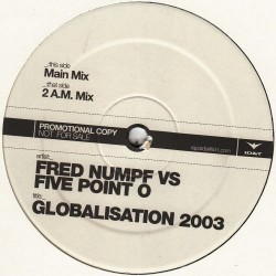 Fred Numpf Vs Five Point O ‎– Globalisation 2003