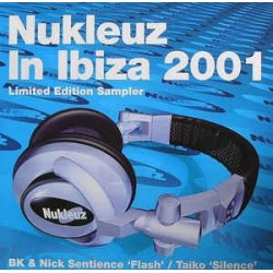 BK & Nick Sentience / Taiko ‎– Nukleuz In Ibiza 2001