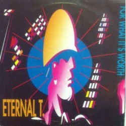 Eternal T. – For What It's Worth