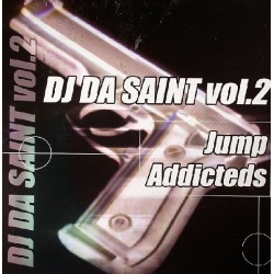 DJ Da Saint - Vol. 2 - Jump Addicteds (PELOTAZOS REMEMBER JUMPER CHOCOLATE¡¡)
