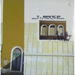 T. Mance ‎– Back To The Old School
