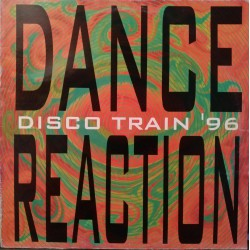 Dance Reaction ‎– Disco Train '96