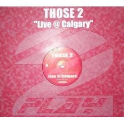 Those 2 – Live @ Calgary