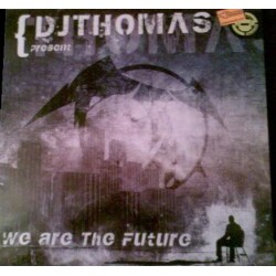 DJ Thomas  - We Are The Future