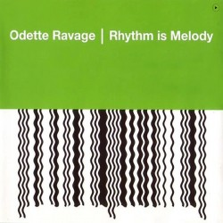 Odette Ravage ‎– Rhythm Is Melody