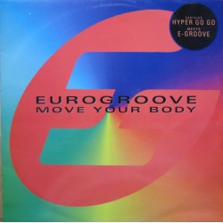 Eurogroove ‎– Move Your Body (BLANCO Y NEGRO)