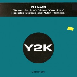 Nylon ‎– Dream As One / Close Your Eyes