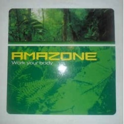 Amazone ‎– Work Your Body