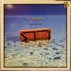 DJ Raymon ‎– Only For You (CORTE B2 MUY BUENO!)