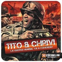 (DIA 25)Tito & Chrivi-La guerra mundial(CABRA Y POKAZO¡)