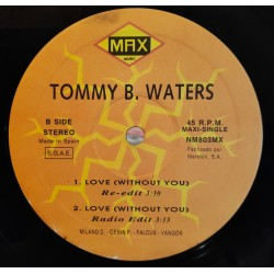 Tommy B. Waters – Love (Without You) (TEMAZO¡¡)