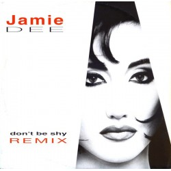 Jamie Dee ‎– Don't Be Shy (Remix)