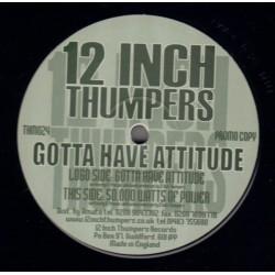 12 Inch Thumpers – Gotta Have Attitude / Play The Game