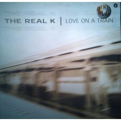 The Real K - Love On A Train