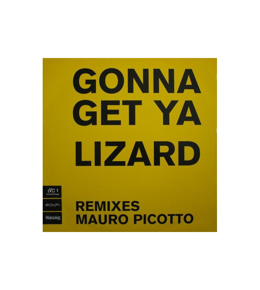 Mauro Picotto – Gonna Get Ya Lizard