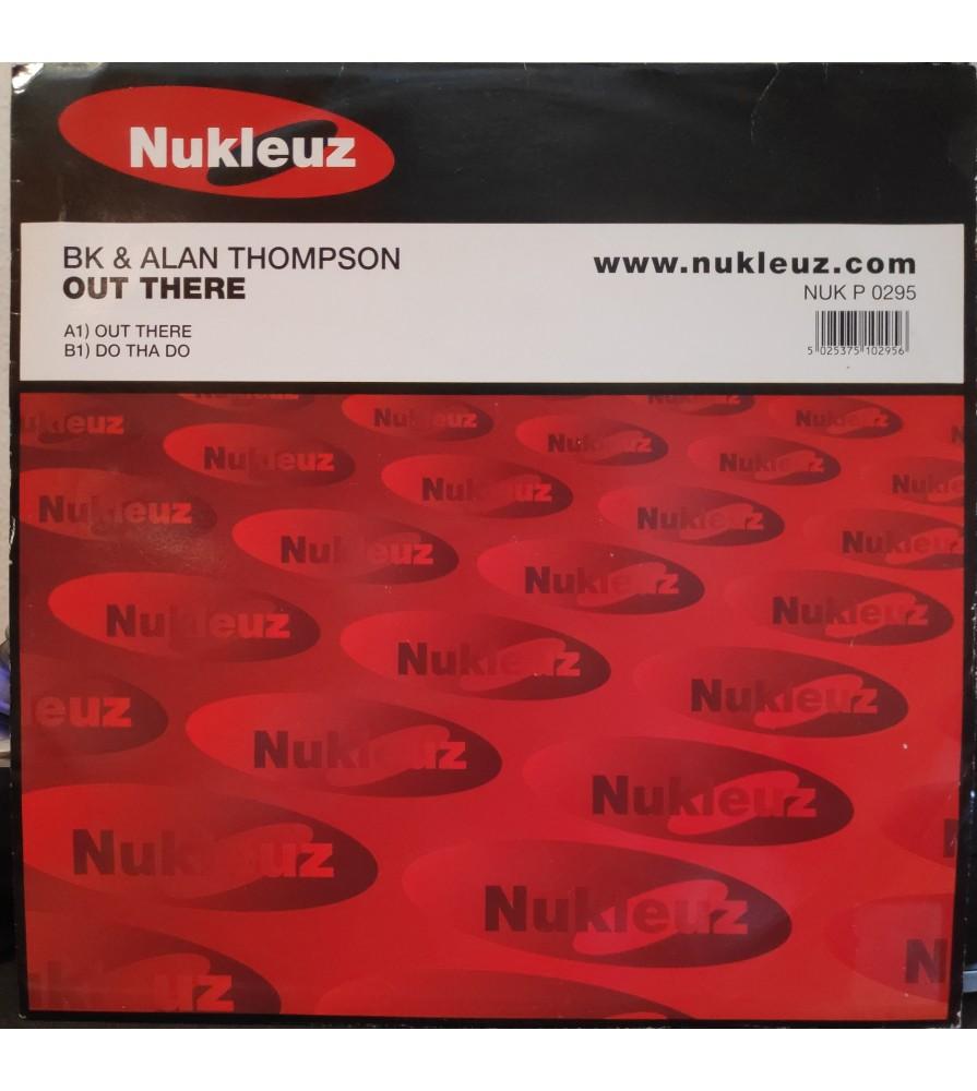 BK & Alan Thompson – Out There / Do Tha Do
