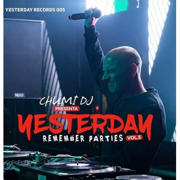 Chumi Dj ‎– Presenta Yesterday Remember Parties Vol.5