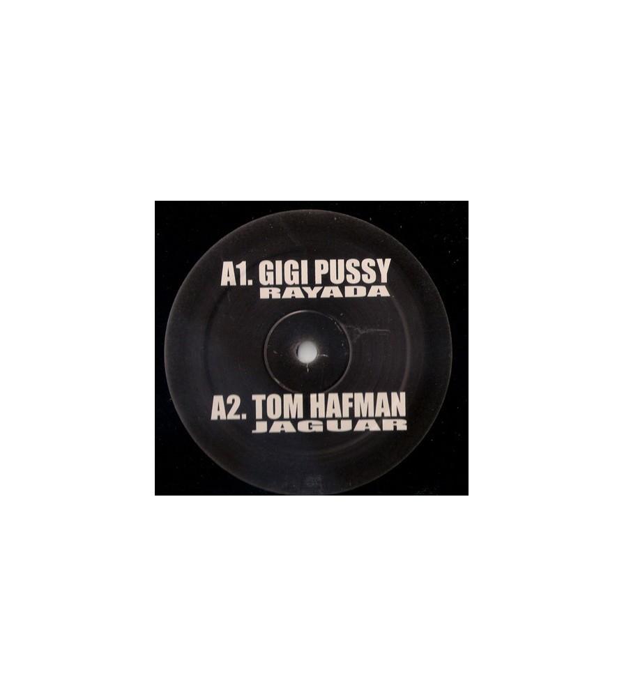 Gigi Pussy / Tom Hafman / DJ Zeck – Rayada / Jaguar / Flugen / Hard To Sorry