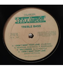 Treble Bass ‎– I Don't Want...