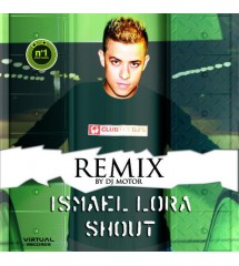 Ismael Lora – Shout (Remix)