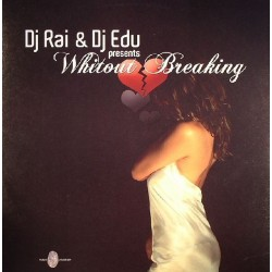 DJ Rai & DJ Edu - Without Breaking