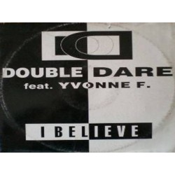 Double Dare Feat. Yvonne F - I Believe(2 MANO,TEMAZO REMEMBER,SELLO X-ENERGY¡¡)