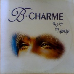 B-Charme - This Is My World