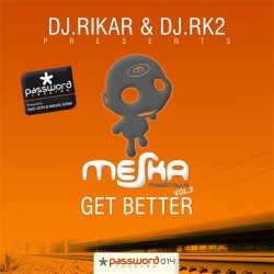 DJ Rikar & DJ Rk2 Presents Meska - Vol.2 - Get Better(dISCO bUSCADO¡¡)