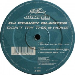 DJ Peavey Blaster - Don't Try This @ Home(MUYYY BUEN TEMA JUMPER DEL 98¡¡  POCAS COPIAS,COLISEUM¡¡¡)
