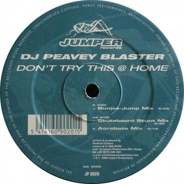 DJ Peavey Blaster - Don't Try This @ Home(MUYYY BUEN TEMA JUMPER DEL 98¡¡  POCAS COPIAS,COLISEUM¡¡¡)