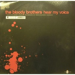 The Bloody Brothers - Hear My Voice /Pump Up The Beat