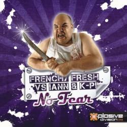 Frenchy Fresh Vs Iann & K-Pi - No Fear