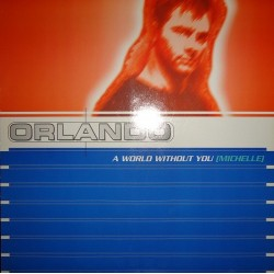 Orlando - A World Without You(2 MANO,TEMAZO ITALO¡¡)