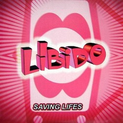 Libido - Saving Lifes (2 CANTADITOS DE NOE MUY BUENOS¡¡)
