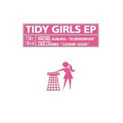 Tidy Girls Ep - Lisa Lashes - Looking Good / Rachel Auburn - Screwdriver (BASUCONES HARDHOUSE¡¡)