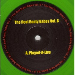 The Real Booty Babes Vol. 8 - Played-A-Live / Derb 08(CANTADITO BUENISIMO + CABROTE CARA B¡¡¡ COPIA UNICA¡¡)